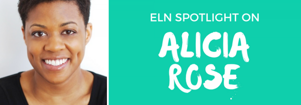 ELN Member Spotlight: Alicia Rose