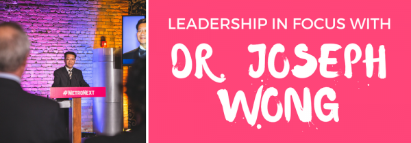 Leadership In Focus: Dr. Joseph Wong