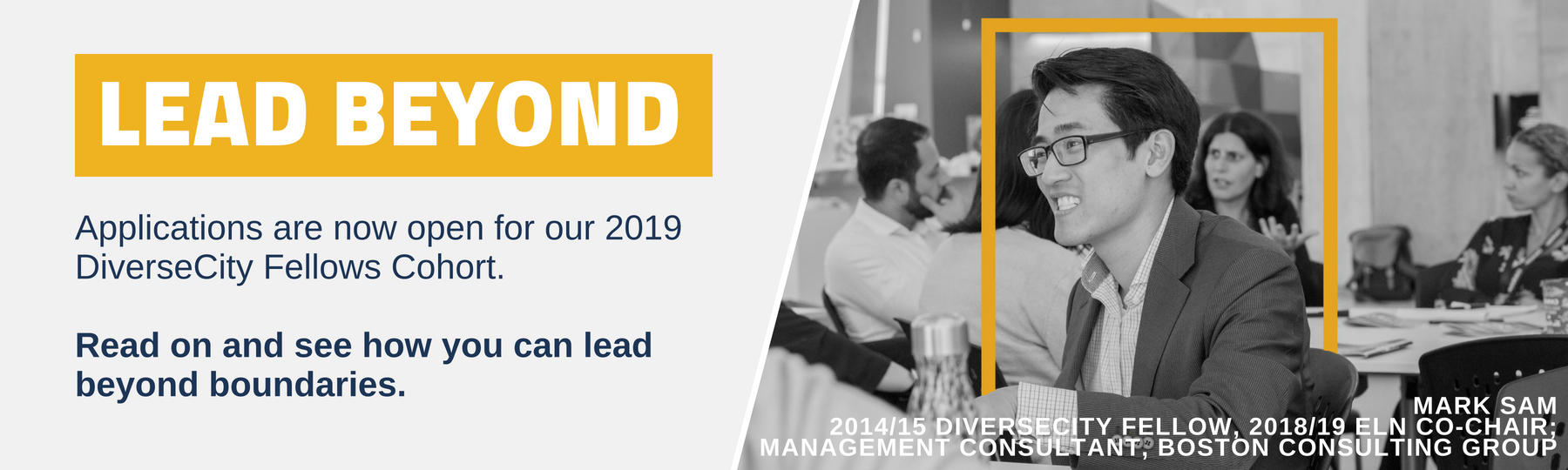 Lead beyond. Applications now open for our 2018 DiverseCity Fellows cohort. Read on to see how you can lead beyond boundaries.
