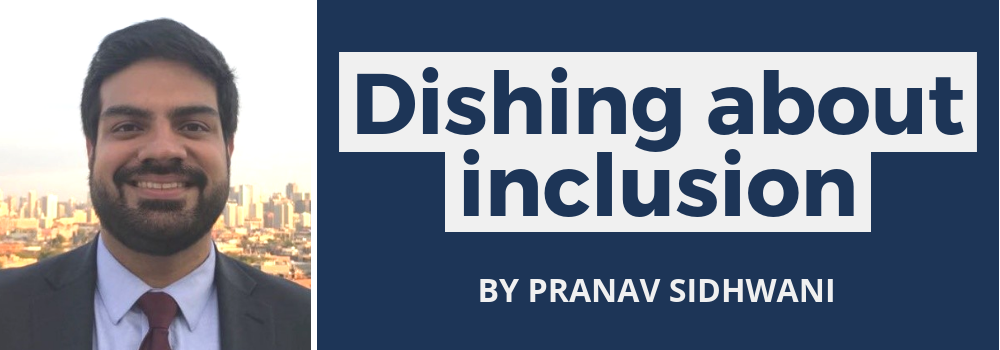 Dishing about inclusion by Pranav Sidwahi