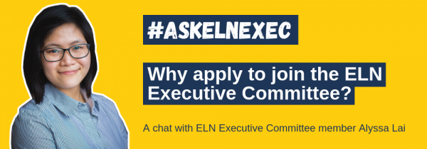 #AskELNExec. Why apply to join the ELN Executive Committee? A chat with ELN Executive Committee member Alyssa Lai.
