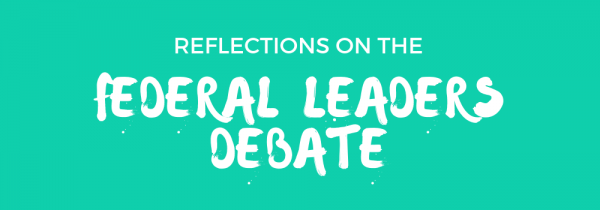 Green background with text that reads, reflections on the Federal Leaders Debate.