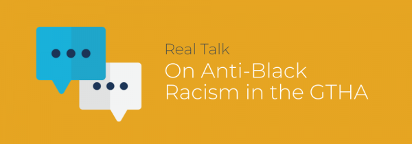 Real talk on anti-black racism in the GTHA.